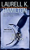 Blue Moon (Anita Blake, Vampire Hunter, Book 8)