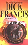 Reflex by  Dick Francis (Mass Market Paperback - March 2003)