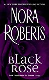 Black Rose (In the Garden (Paperback))/Nora  Roberts