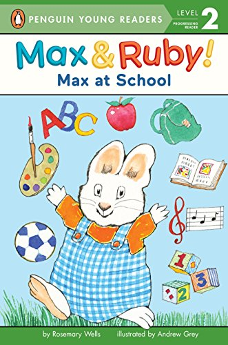 Max at school / by Rosemary Wells ; illustrated by Andrew Grey.