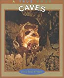 Caves (True Book)