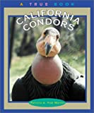 California Condors (True Books Animals)