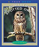 Northern Spotted Owls (True Books Animals)