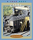 Coal (True Books: Natural Resources)