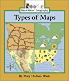 Types of Maps (Rookie Read-About Geography)