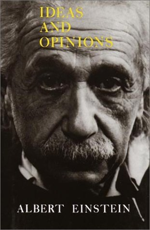 Ideas and Opinions, by Einstein, A