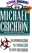 Three Complete Novels: The Andromeda Strain, The Terminal Man, and The Great Train Robbery by  Michael Crichton (Hardcover - March 1993)