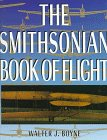 Smithsonian Book of Flight, Boyne, Walter J.