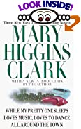 Mary Higgins Clark: Three New York Times Bestselling Novels: While My Pretty Sleeps, Loves... by  Mary Higgins Clark, Melegari (Hardcover - October 1996) 