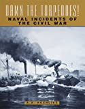 Damn the Torpedoes! Naval Incidents of the Civil War - book cover picture