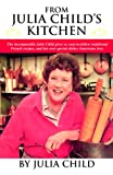 From Julia Child's Kitchen by JULIA CHILD (Hardcover)