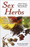 Sex Herbs: Nature's Sexual Enhancers for Both Men and Women