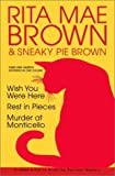 Rita Mae Brown & Sneaky Pie Brown: Wish You Were Here/Rest in Pieces/Murder at Monticello by  Rita Mae Brown, Wendy Wray (Illustrator) (Hardcover - September 2003)