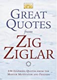 Buy Great Quotes from Zig Ziglar : 250 Inspiring Quotes from the Master Motivator and Friends from Amazon