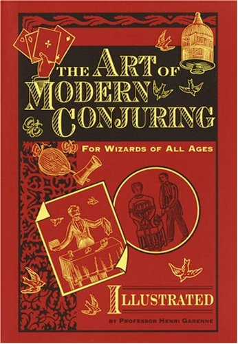 The Art of Modern Conjuring: For Wizards of All Ages, Garenne, Henri