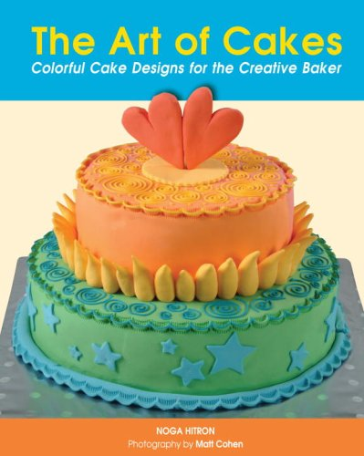 PDF The Art of Cakes Colorful Cake Designs For The Creative Baker