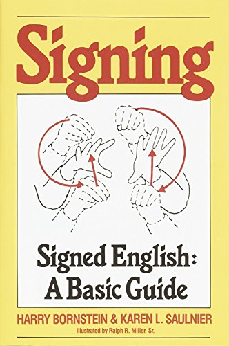 Signing: Signed English: A Basic Guide, Bornstein, Harry; Saulnier, Karen L.