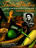 Frida's Fiestas : Recipes and Reminiscences of Life with Frida Kahlo