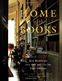 At Home with Books : How Booklovers Live with and Care for Their Libraries - book cover picture
