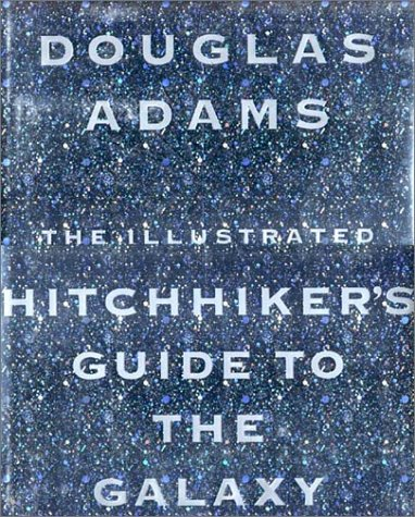 The Illustrated Hitchhiker's Guide to the Galaxy, Adams, Douglas
