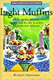 Light Muffins : Over 60 Recipes for Sweet and Savory Low-Fat Muffins and Spreads (The Low-Fat Kitchen) - book cover picture