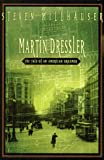 Martin Dressler : The Tale of an American Dreamer - book cover picture
