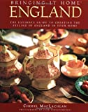 Bringing It Home: England : The Ultimate Guide to Creating the Feeling of England in Your Home (Bringing It Home) - book cover picture