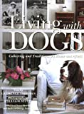 Living With Dogs: Collecting and Traditions, at Home and Afield