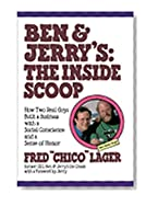 Ben & Jerry's: The Inside Scoop : How Two Real Guys Built a Business with a Social Conscience and a Sense of Humor