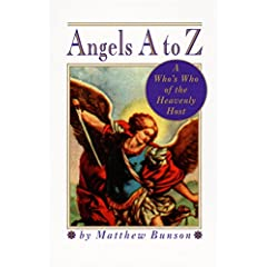 Angels A to Z : A Who's Who of the Heavenly Host