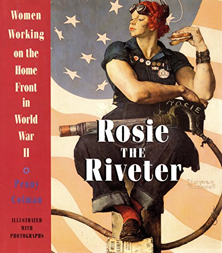[Rosie the Riveter: Women Working on the Home Front in World War II]