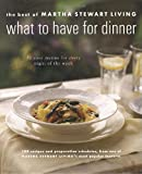 What to Have for Dinner : 32 Easy Menus for Every Night of the Week - book cover picture
