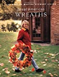 Great American Wreaths : The Best of Martha Stewart Living - book cover picture