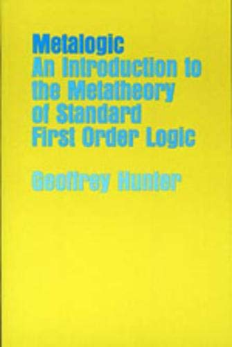 Metalogic: An Introduction to the Metatheory of Standard First Order Logic Book Cover Picture
