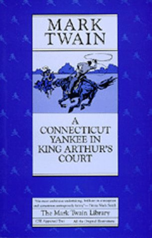 A Connecticut Yankee in King Arthur's Court (Mark Twain Library), Twain, Mark