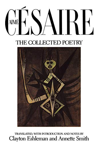 Aime Cesaire, The Collected Poetry, Cesaire, Aime