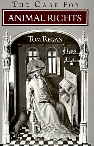 The Case for Animal Rights, Regan, Tom