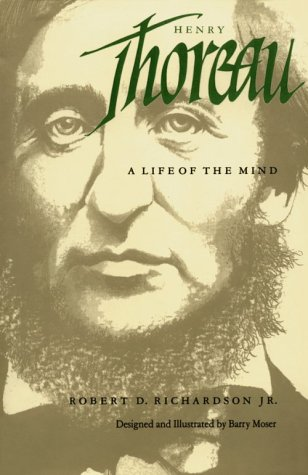 Henry Thoreau: A Life of the Mind, Richardson, Robert D.