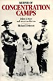 Keeper of Concentration Camps : Dillon S. Myer and American Racism by Richard Drinnon