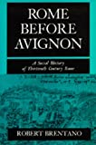 Rome Before Avignon: A Social History of Thirteenth Century Rome