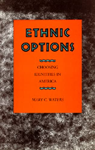 Ethnic Options: Choosing Identities in America, Waters, Mary C.