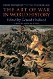 The Art of War in World History: From Antiquity to the Nuclear Age - book cover picture