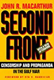 Second Front: Censorship and Propaganda in the Gulf War - by John R. MacArthur, Ben Haig Bagdikian