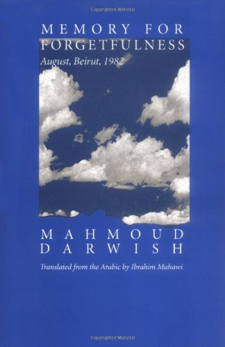 Memory for Forgetfulness: August, Beirut, 1982 (Literature of the Middle East), Darwish, Mahmoud
