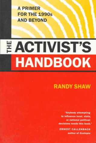 The Activist's Handbook: A Primer for the 1990s and Beyond, Shaw, Randy