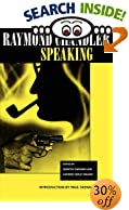 Raymond Chandler Speaking by Raymond Chandler