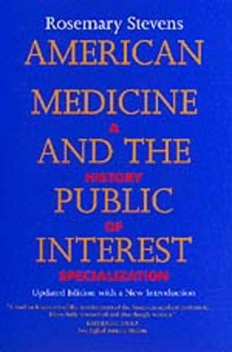 American Medicine and the Public Interest: Updated Edition with a New Introduction