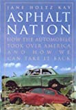 Asphalt Nation: How the Automobile Took over America, and How We Can Take It Back - book cover picture