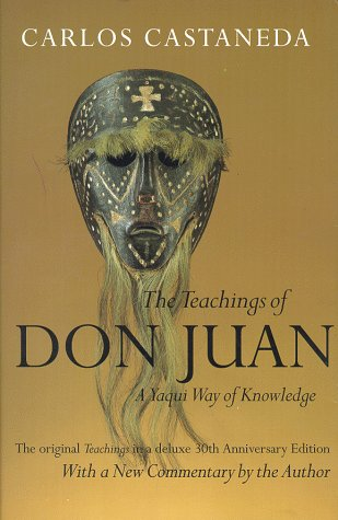 The Teachings of Don Juan: A Yaqui Way of Knowledge, The Original Teachings in a Deluxe 30th Anniversary Edition, Castaneda, Carlos