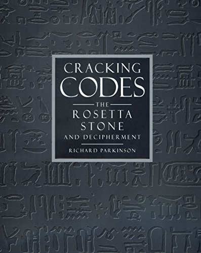 Cracking   Codes: The Rosetta Stone and Decipherment by Richard Parkinson, Whitfield Diffie (Contributor), M. Fisher   (Contributor), R. S. Simpson